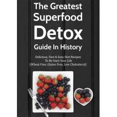 Greatest Super Food Detox Guide