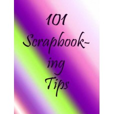 101 Scrapbooking Tips