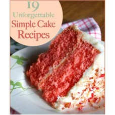 Unforgettable Simple Cake Recipes