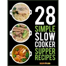 28 Simple Slowcooker Supper Recipes