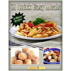 21 Quick and Easy Meals